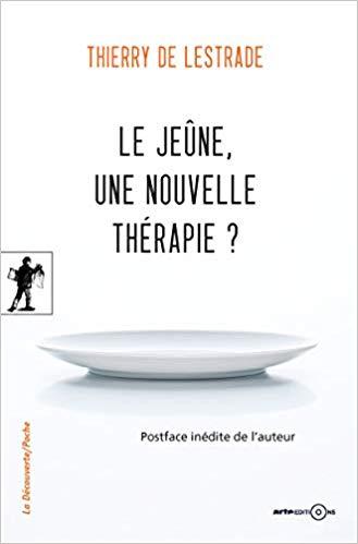 livre le jeûne, une nouvelle thérapie par Thierry De Lestrade